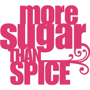 'more sugar than spice' phrase