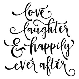 love laughter happily ever after phrase