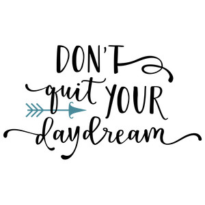 Silhouette Design Store - View Design #222708: don't quit your daydream  phrase