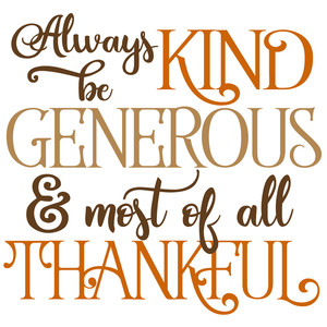 be kind generous thankful