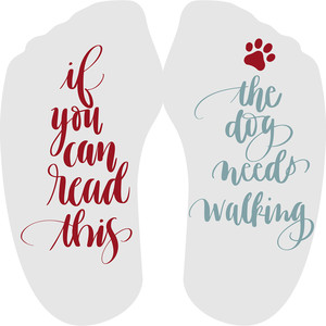 if you can read this – walk the dog