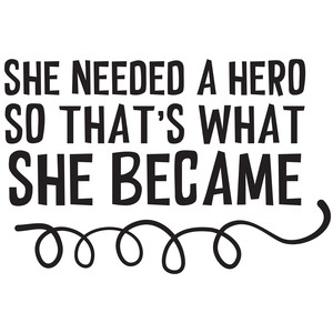 she needed a hero quote