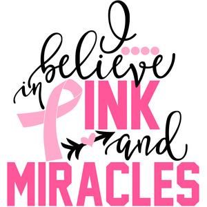 i believe in pink and miracles