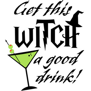 get this witch a good drink