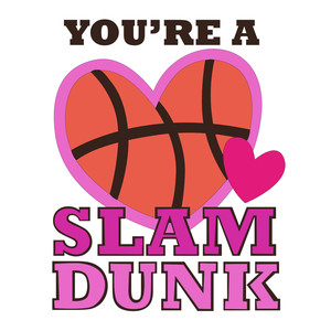 you're a slam dunk basketball valentine