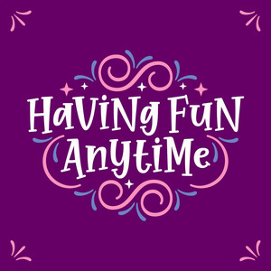 having fun anytime font