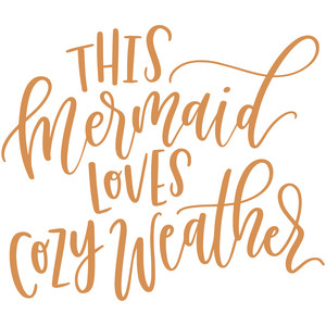 this mermaid loves cozy weather