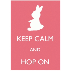keep calm and hop on poster / embellishment