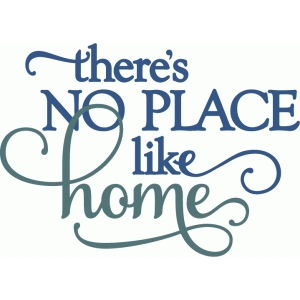 there's no place like home - layered phrase