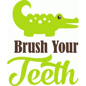 'brush your teeth' phrase