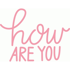 hand lettered how are you phrase
