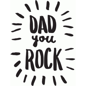 dad you rock - hand lettered phrase