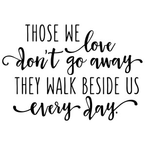 those we love don't go away