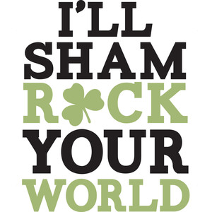 i'll shamrock your world