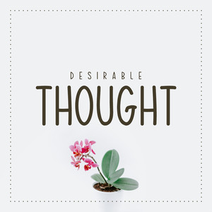 desirable thought font