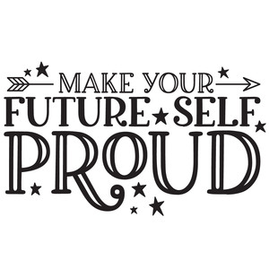 make your future self proud arrow quote.