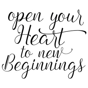 open your heart to new beginnings quote
