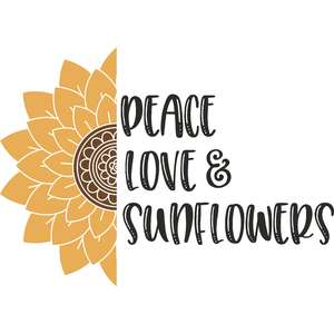 peace love and sunflowers
