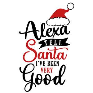 alexa tell santa been good