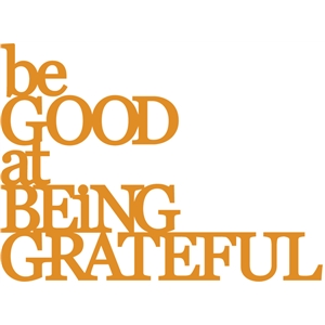be good at being grateful