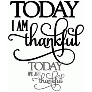 today i am thankful - vinyl phrase