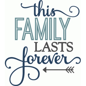 this family lasts forever - layered phrase