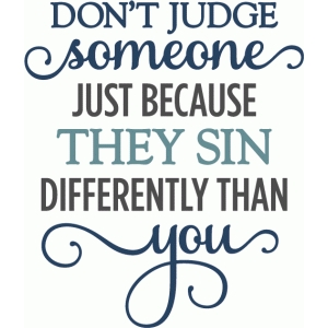 don't judge someone - phrase