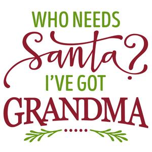 who needs santa? grandma phrase