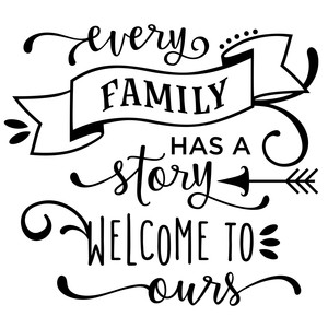 every family has a story phrase