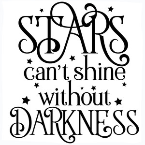 stars can't shine without darkness quote