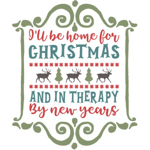 i'll be home for christmas and in therapy for new years