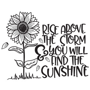 rise above the storm sunflower quote