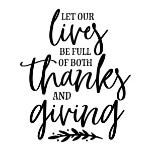 let our lives be full of both thanks and giving