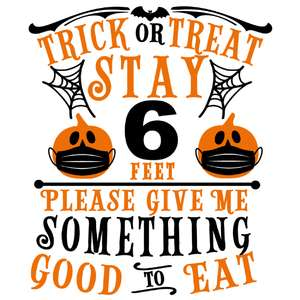 trick or treat stay 6 feet