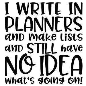 i write in planners and make lists... quote