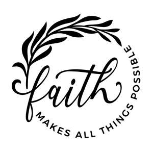 faith makes things all posiblle