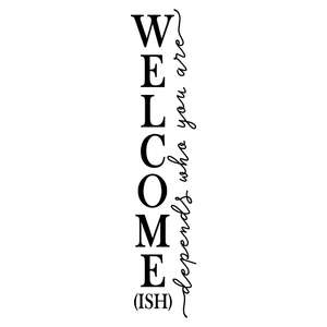 welcome-ish depends who you are
