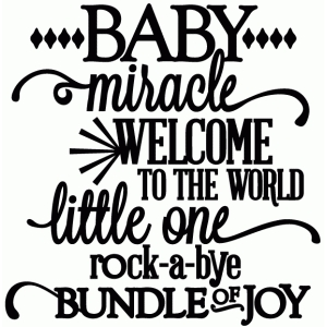 baby, miracle, little one, rock-a-bye, bundle of joy - vinyl phrase