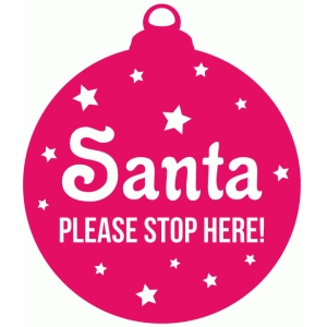 santa stop here bauble