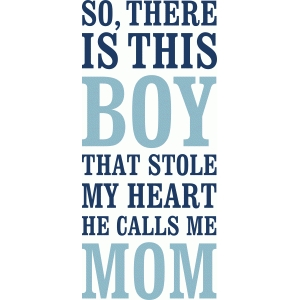 boy stole my heart he calls me mom