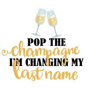 pop the champagne wedding phrase