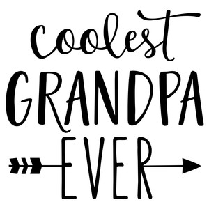 coolest grandpa ever phrase