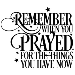remember when you prayed quote