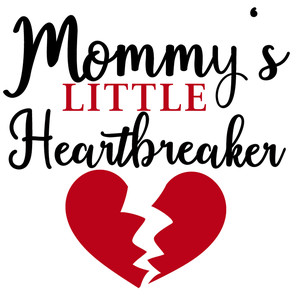 mommy's little heartbreaker