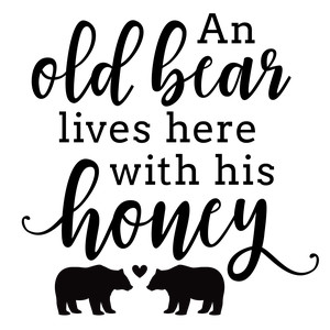 an old bear lives here with his honey