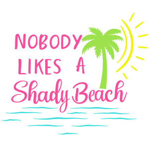 nobody likes shady beach