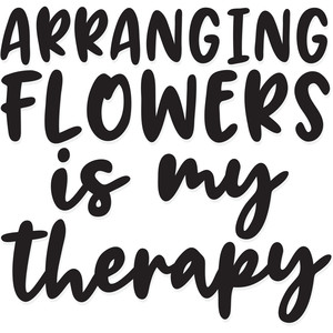 arranging flowers in my therapy