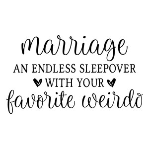 marriage an endless sleepover