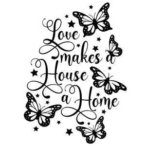 love makes a house a home butterfly quote