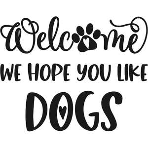 welcome we hope you like dogs